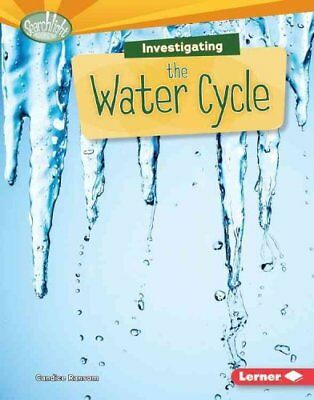 Investigating the Water Cycle by Candice F Ransom (Paperback / softback, 2015)