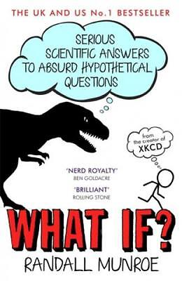 What If? Serious Scientific Answers to Absurd Hypothetical Questions 2902