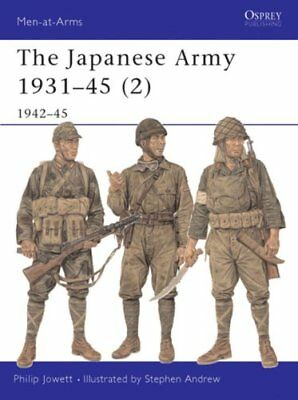 The Japanese Army: 1942-1945 Pt. 2 by Philip S. Jowett 9781841763545