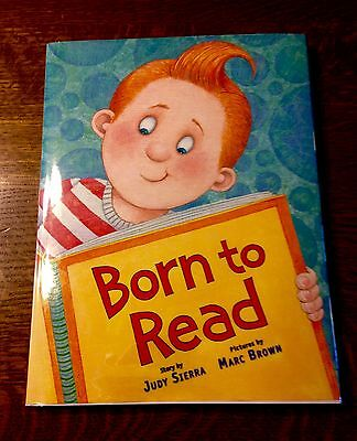 Rare DOUBLE SIGNED Marc Brown Judy Sierra BORN TO READ 2008 1st Ed/1st Printing!