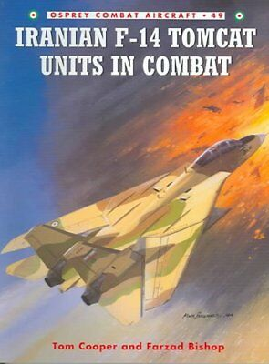 Iranian F-14 Tomcat Units in Combat by Tom Cooper 9781841767871