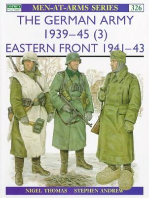 The German Army, 1939-45: Eastern Front, 1941-43 v. 3 9781855327955