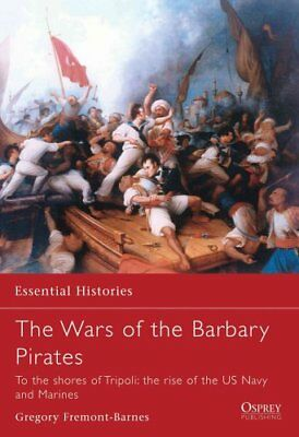Wars of the Barbary Pirates To the Shores of Tripoli: The Birth... 9781846030307