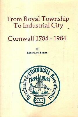 CORNWALL 1784 - 1984. From Royal Township To Industrial City.