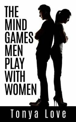 The Mind Games Men Play with Women by Tonya Love (Paperback / softback, 2015)