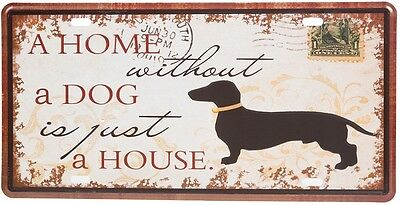 Retro Blechschild A Home Without a Dog is just a House Hund Dackel MET233