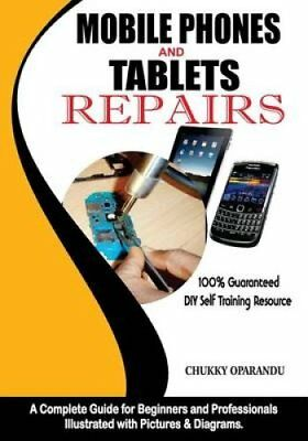 Mobile Phones and Tablets Repairs A Complete Guide for Beginner... 9789789534111