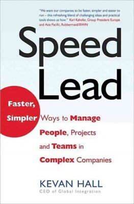 Speed Lead Faster, Simpler Ways to Manage People, Projects and ... 9781857883749