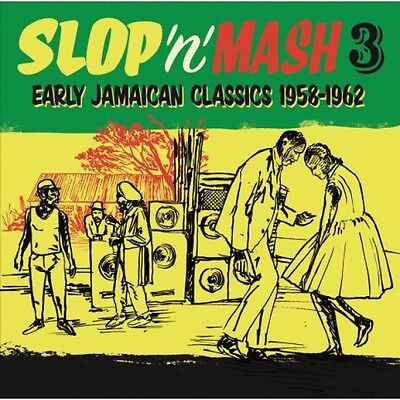 Various   – Slop 'n' Mash 3: Early Jamaican Classics 1958-1962 LP