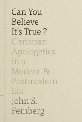 Can You Believe it's True? Christian Apologetics in a Modern an... 9781433539008