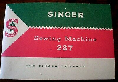 Singer Sewing Machine Model 237 Instruction Book - Vgc