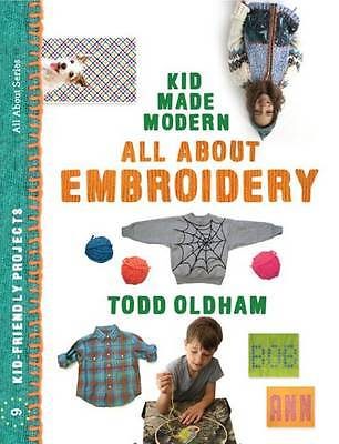 All About Embroidery BRAND NEW BOOK by Todd Oldham (Paperback, 2012)