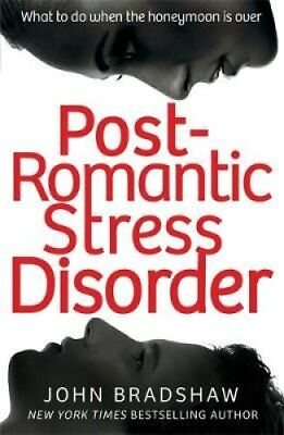 Post Romantic Stress Disorder What to Do When the Honeymoon is ... 9780349407579
