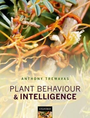 Plant Behaviour and Intelligence by Anthony Trewavas 9780198753681