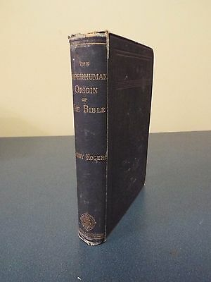 1881 The Superhuman Origin of the Bible by Henry Rogers
