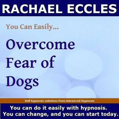 Overcome Fear of Dogs (Cynophobia), Self Hypnosis, Hypnotherapy CD