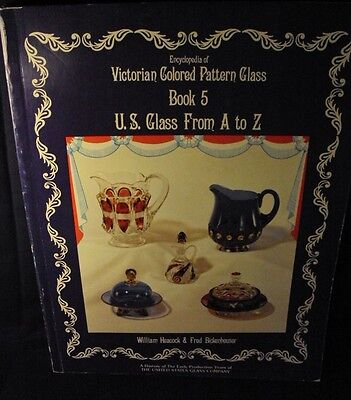 Enc of victorian colored pattern glass US Glass A to Z book 5 Bill Heacock book