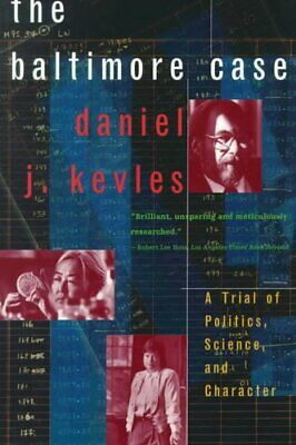 The Baltimore Case A Trial of Politics, Science, and Character 9780393319705