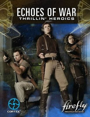 Firefly Echoes of War Thrillin' Heroics RPG Softcover