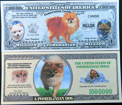 Pomeranian dogs TWO DIFFERENT KINDS FREE SHIPPING! Million-dollar novelty bill