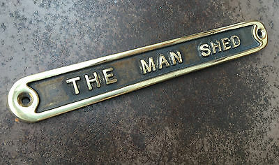 'the Man Shed' Door Sign Shed Garage Vintage ~ Solid Cast Brass Dad Gift Plaque