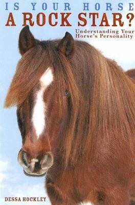 Is Your Horse a Rock Star? Understanding Your Horse's Personality 9781419666056