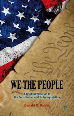 We the People A Brief Introduction to the Constitution and its ... 9781137274069