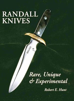 Randall Knives Rare, Unique, & Experimental by Dr Robert E Hunt 9781630269432