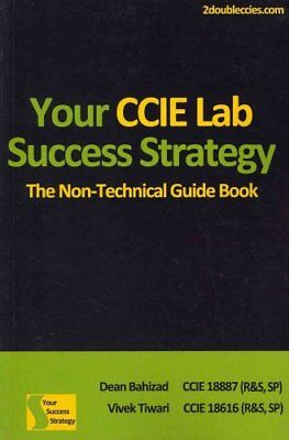Your CCIE Lab Success Strategy The Non-Technical Guidebook 9781470103163
