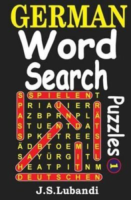 German Word Search Puzzles by J S Lubandi 9781494945701 (Paperback, 2014)