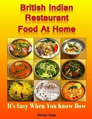 British Indian Restaurant Food at Home It's Easy When You Know How 9781523346417