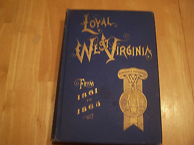 LOYAL WEST VIRGINIA FROM 1861 - 1865 Copyright 1895