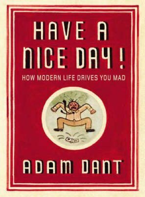 Have a Nice Day! by Adam Dant 9781870003018 (Paperback, 2008)
