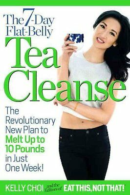 The 7-Day Flat-Belly Tea Cleanse The Revolutionary New Plan to ... 9781940358031