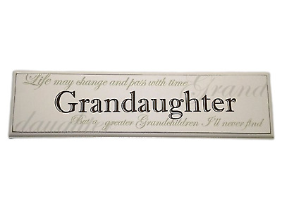 Wall Plaque Grandaughter Life May Change & Pass With  Sign Cream 30cm F0810I