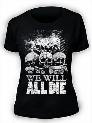 We Will All Die Womens T-Shirt Ladies Goth Rock Punk Emo Skull Pile Horror WD1