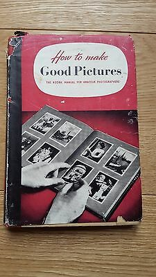 How to make Good Pictures the Kodak manual for Amateur Photographers 1951