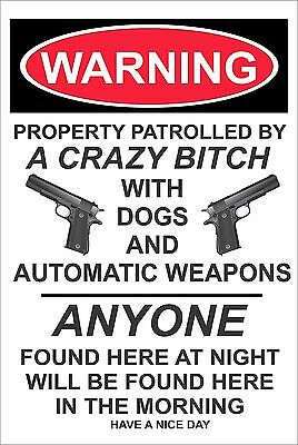 "Warning Property Patrolled by a Crazy Bitch 8""x12"" New Aluminum Sign"