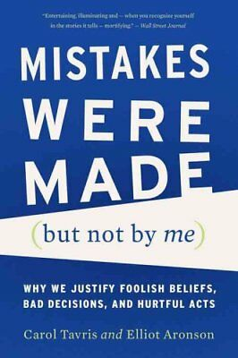Mistakes Were Made (But Not by Me) Why We Justify Foolish Belie... 9780544574786