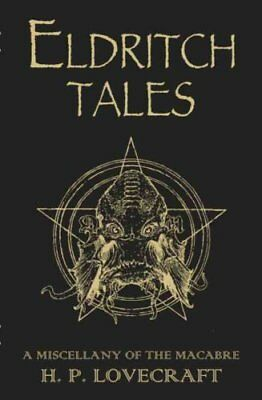 Eldritch Tales A Miscellany of the Macabre by H. P. Lovecraft 9780575099630