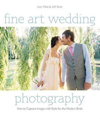 Fine Art Wedding Photography How to Capture Images with Style f... 9780817400026