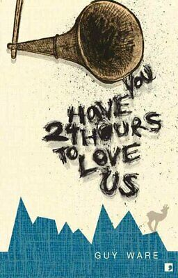 You Have 24 Hours to Love Us by Guy Ware 9781905583263 (Paperback, 2009)