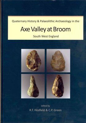 Quaternary History and Palaeolithic Archaeology in the Axe Vall... 9781842175200