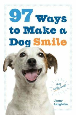 97 Ways to Make Your Dog Smile by Jenny Langbehn 9780761184485 (Paperback, 2015)