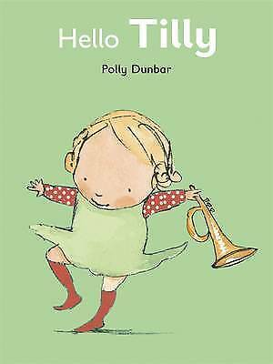 Hello Tilly BRAND NEW BOOK by Polly Dunbar (Paperback, 2010)