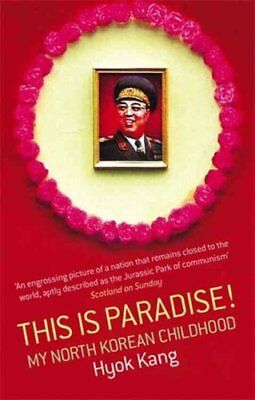 This is Paradise! My North Korean Childhood by Hyok Kang 9780349118659