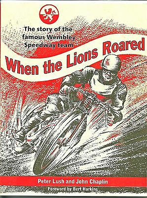 When the Lions Roared: The Story of the Famous Wembley Speedway Team