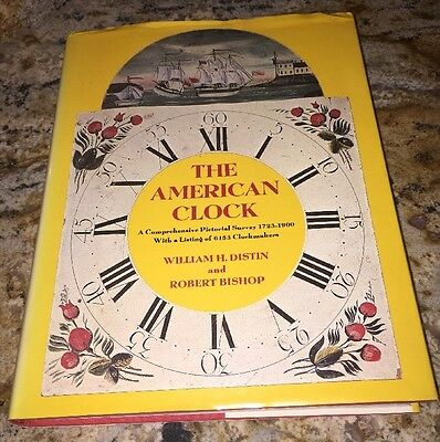 The American Clock A Comprehensive Pictorial Survey 1723-1900 & 6153 Clockmakers