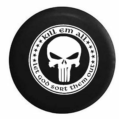 Kill Em All Let God Sort Out Punisher Skull Shield Military Spare Tire Cover