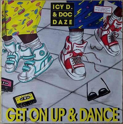 "12"" Icy D. & Doc Daze - Get On Up & Dance - Deutschland 1990 - Hip Hop, House"